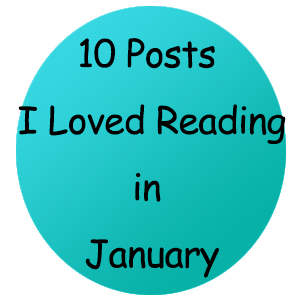 10 Posts I Loved Reading In January